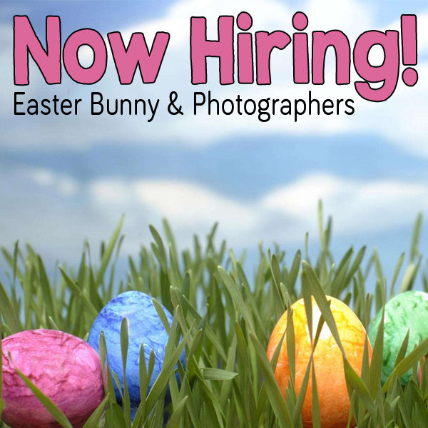 Now Hiring: Easter Bunny and Photographers